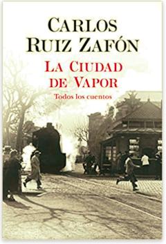 «La Ciudad de Vapor» de Carlos Ruiz Zafón