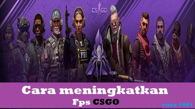 Cara meningkatkan fps CSGO