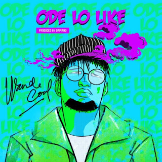 [Music] Wande Coal - Ode Lo like