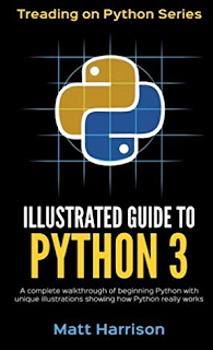 Illustrated Guide to Python 3: A Complete Walkthrough of Beginning Python with Unique Illustrations Showing how Python Really Works