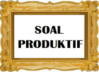 soal produktif