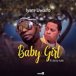 Iyare Uwaifo -Baby Girl Feat. Jacky Sula