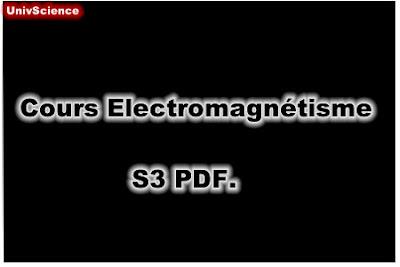 Cours Electromagnétisme SMP S3 et SMC S3 PDF.