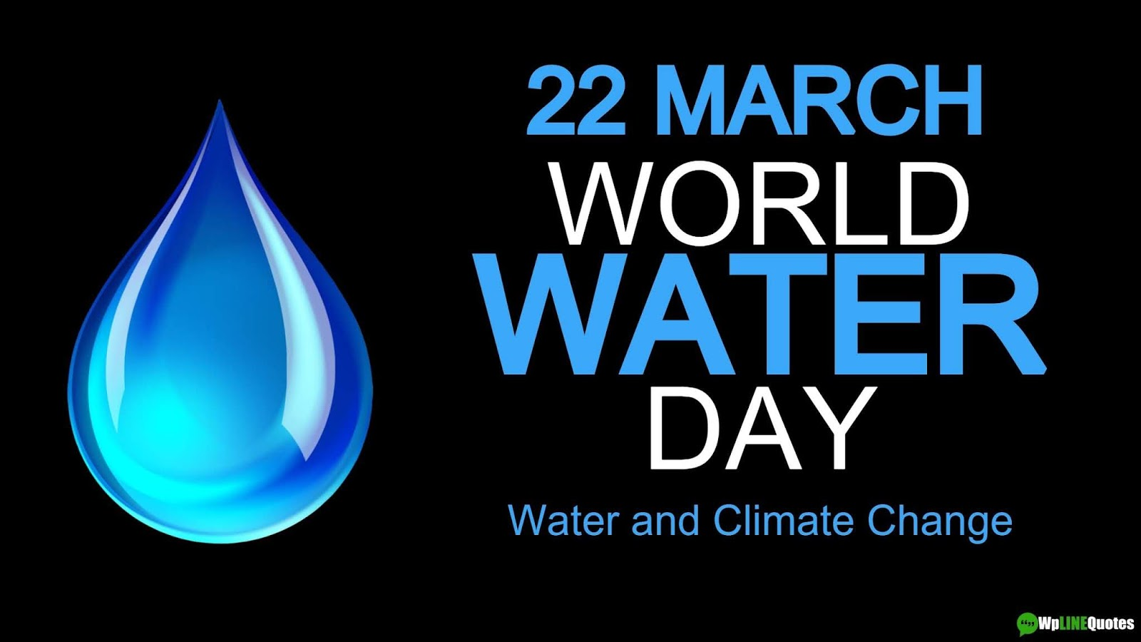 World Water Day Quotes, Wishes, Slogans, Messages, Theme, Activities, Images, Poster