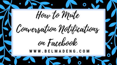 How to Mute Conversation Notifications on Facebook