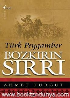 Ahmet Turgut - Bozkırın Sırrı Türk Peygamber