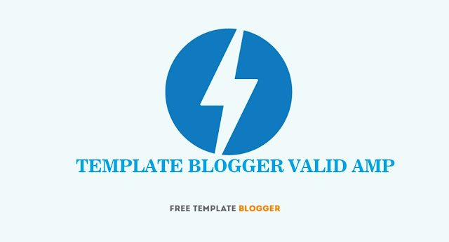 template untuk blogger terbaik valid amp 2021