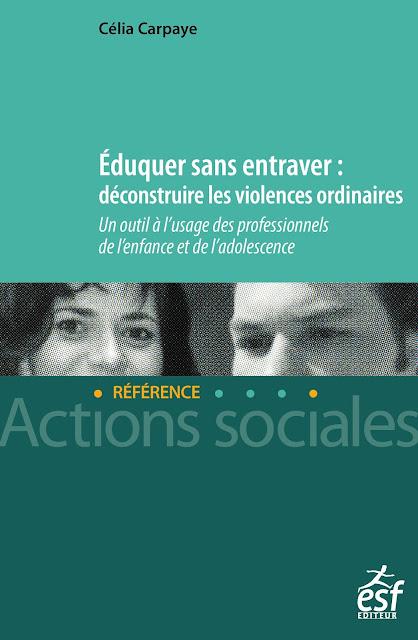 """Livre """"Eduquer sans entraver : déconstruire les violences ordinaires"""""""
