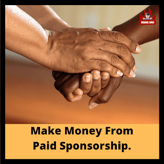 Make Money From Paid Sponsorship.