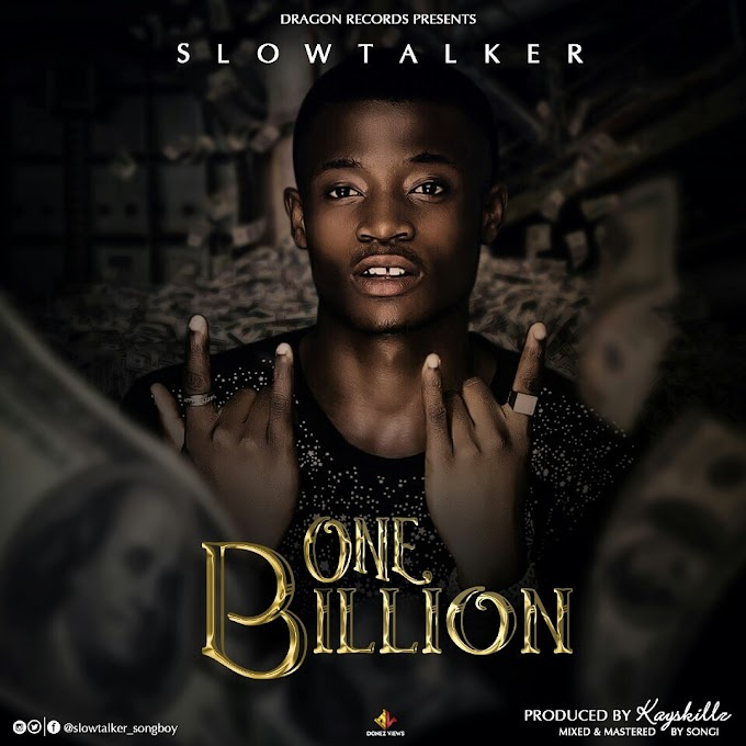 NEW MUSIC: SLOWTALKER - ONE BILLION mp3