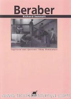 Richard Sennett - Beraber (İşbirliği Ritüelleri, Zevkleri ve Politikası)