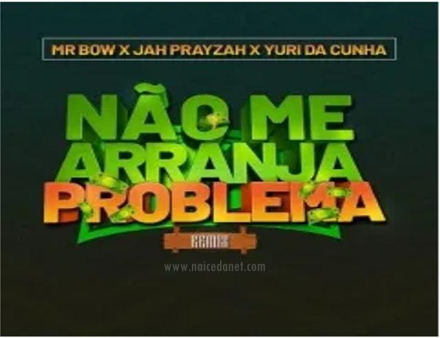 Mr Bow - Não me Arranja Problema (Remix)