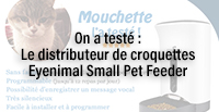 On a testé : Le distributeur de croquettes Eyenimal Small Pet Feeder