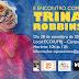 ENCONTRO COM TRINA ROBBINS