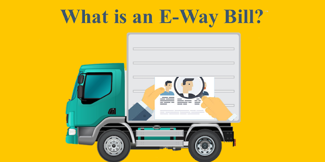 What is e way bill – Everything explained