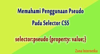 Memahami Konsep Pseudo Class Dan Pseudo Element Pada CSS