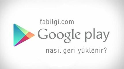 Google Playstore Silinince Nasıl Geri Yüklenir? Basit Yöntem