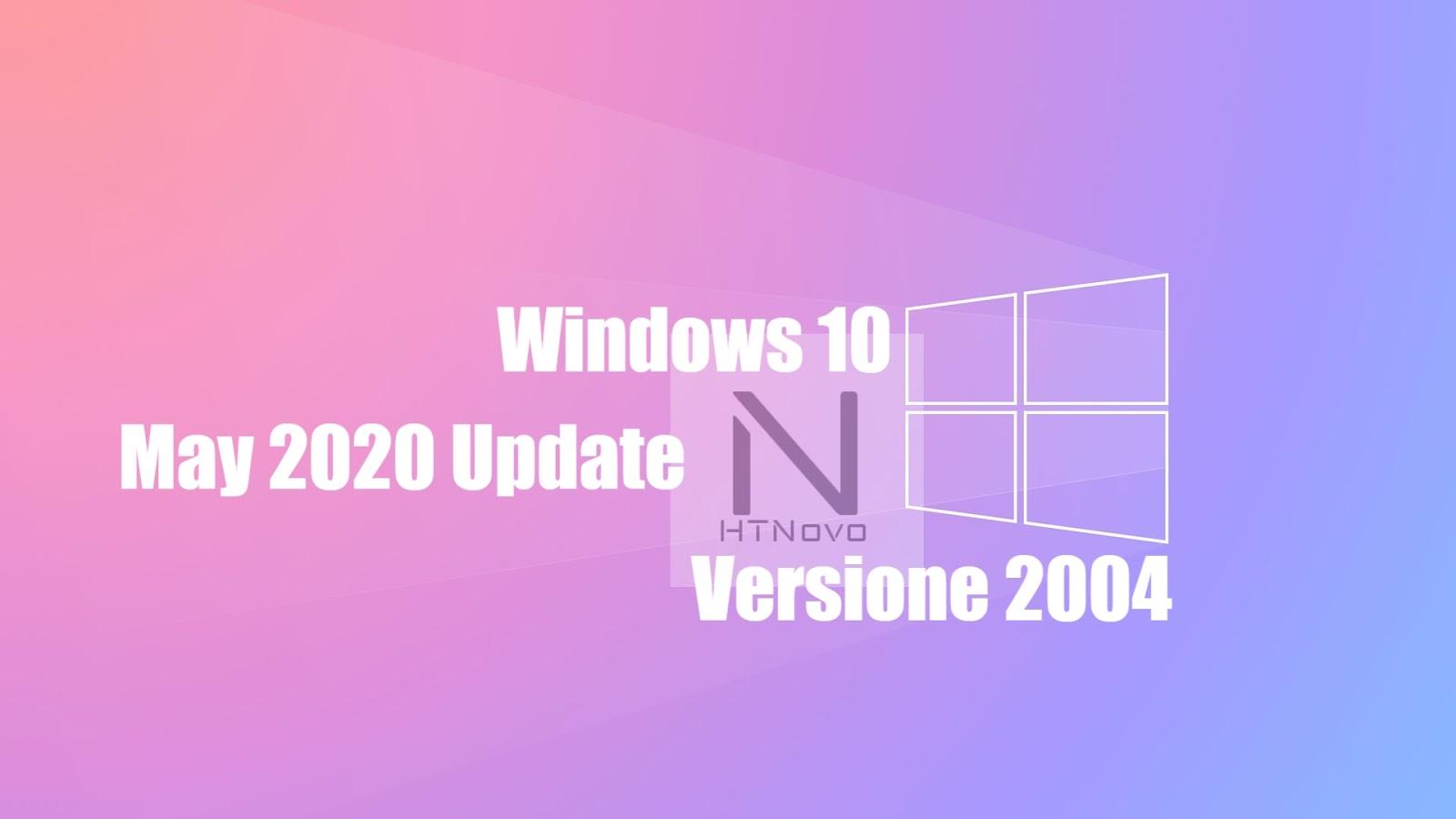 Windows 10 Versione 2004, May 2020 Update | Dettagli rilascio