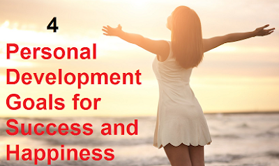 4 Personal Development Goals for Success and Happiness