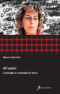 40 Passi. L'Omicidio Di Antonella Di Veroli PDF