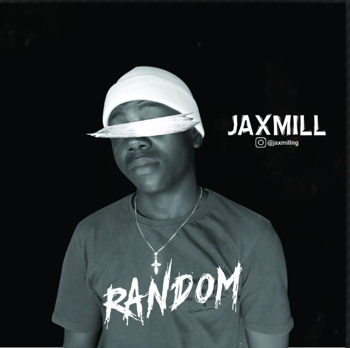 [Music] Jaxmill - Random (prod. Chada) #Arewapublisize