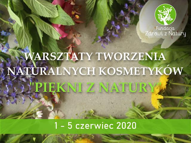 """Warsztaty kosmetyczne  """"Piękni z Natury"""" czerwiec 2020"""