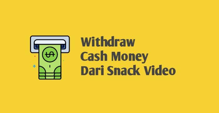 Cara Menarik Uang Dari Snack Video