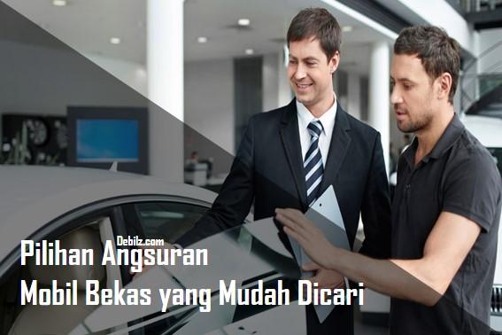 Pilihan Angsuran Mobil Bekas yang Mudah Dicari
