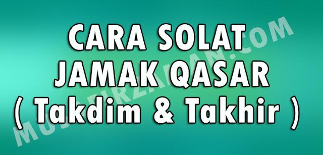 Cara+Solah+Jamak+Qasar+Takdim+ Takhir