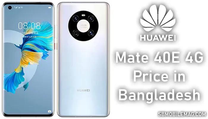 Huawei Mate 40E 4G, Huawei Mate 40E 4G Price, Huawei Mate 40E 4G Price in Bangladesh