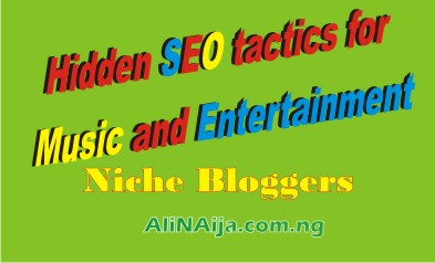 Hidden SEO tactics for Music and Entertainment Niche Bloggers