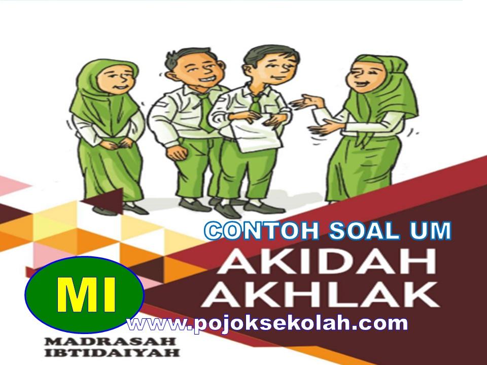 Contoh Soal Ujian Madrasah Akidah Akhlak