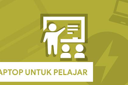 Tips, Cara Membeli Laptop untuk Pelajar