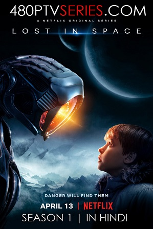 Watch Online Free Lost in Space Season 1 Full Hindi Dual Audio Download 480p 720p All Episodes