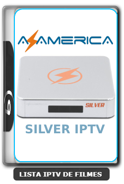Azamerica Silver IPTV Atualização APK com Melhorias - 19/04/2021