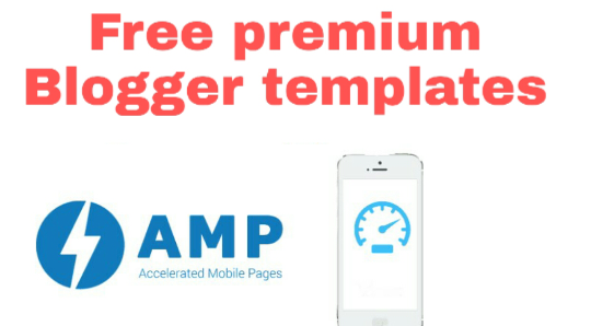 5 Best Premium Looking Free AMP Blogger Templates