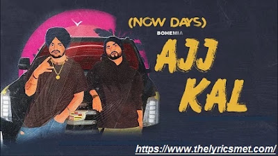 Ajj Kal Song Lyrics | Sidhu Moose Wala Ft. Bohemia | Latest New Punjabi Song 2020