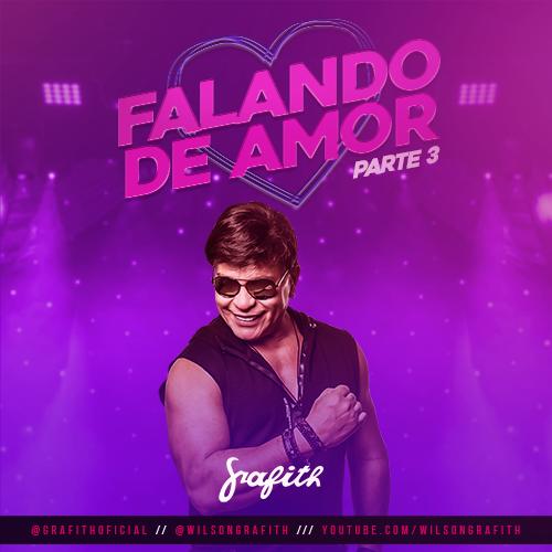 Banda Grafith - Falando de Amor - Parte 3 - Maio - 2020
