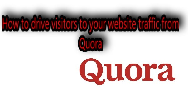 How to drive visitors to your website traffic from Quora