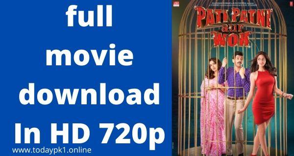 Pati Patni Aur Woh New full Movie Download In HD 720p 2020