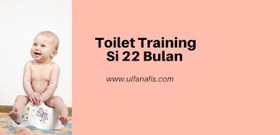 Cerita Toilet Training