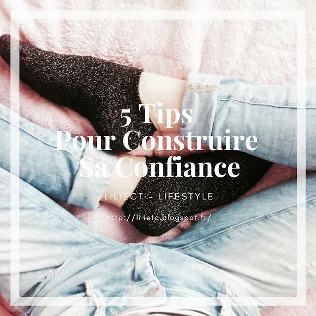 5 Tips Pour Construire Sa Confiance