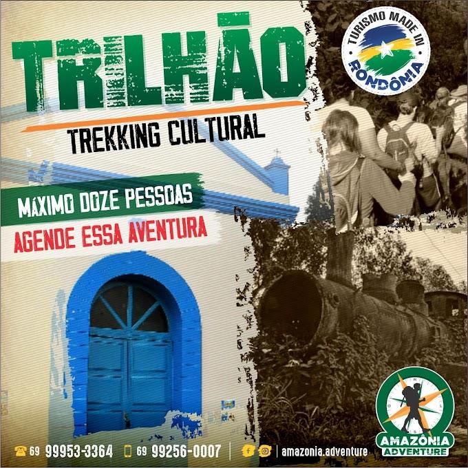 NOVIDADE: Participe do TRILHÃO - Trekking Cultural em Porto Velho