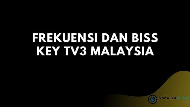 Frekuensi dan Biss Key TV3 Malaysia