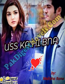 Uss Ke Hi Bna Novel By Malisha Rana