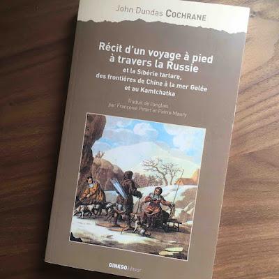 John Dundas Cochrane offre un Récit d'un voyage à pied à travers le Russie, et la Sibérie tartare, des frontières de Chine à la mer Gelée et au Kamtchatka en 1820.