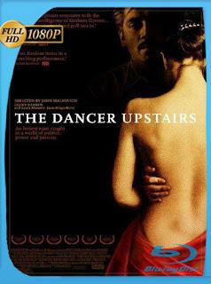 The Dancer Upstairs (2002) [Latino-Ingles] [1080P] [GoogleDrive] Hazroah