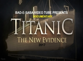 Documentary Titanic The New Evidence Revealed 2017