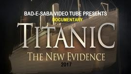 BAD-E-SABA Presents - Documentary Titanic The New Evidence Revealed 2017