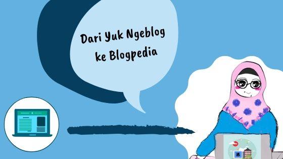 dari yuk ngeblog ke blogspedia
